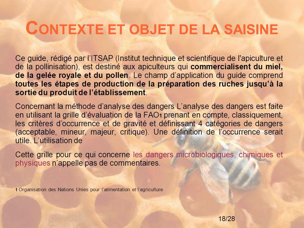 18/28 C ONTEXTE ET OBJET DE LA SAISINE Ce guide, rédigé par l'ITSAP (Institut technique et scientifique de l'apiculture et de la pollinisation), est d