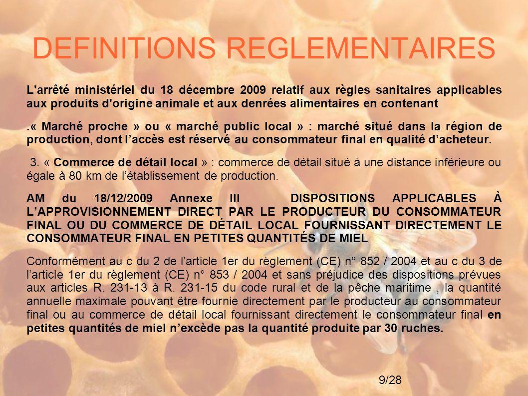 9/28 DEFINITIONS REGLEMENTAIRES L'arrêté ministériel du 18 décembre 2009 relatif aux règles sanitaires applicables aux produits d'origine animale et a