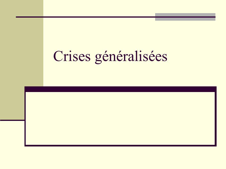 La Crise épileptique tonicoclonique généralisée ou « grand mal » Phase tonique : contraction généralisée avec cyanose et morsure de langue Phase clonique : mouvements synchrones des quatre membres Phase résolutive : Coma post-critique, stertor