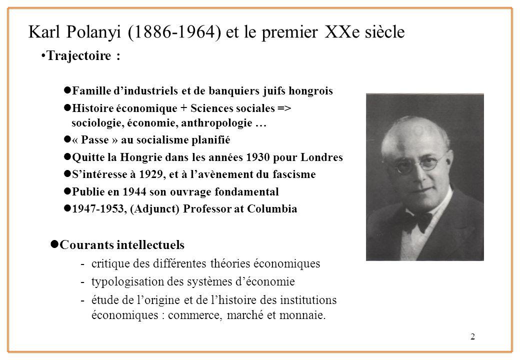 2 Trajectoire : lFamille d'industriels et de banquiers juifs hongrois lHistoire économique + Sciences sociales => sociologie, économie, anthropologie … l« Passe » au socialisme planifié lQuitte la Hongrie dans les années 1930 pour Londres lS'intéresse à 1929, et à l'avènement du fascisme lPublie en 1944 son ouvrage fondamental l1947-1953, (Adjunct) Professor at Columbia lCourants intellectuels -critique des différentes théories économiques -typologisation des systèmes d'économie -étude de l'origine et de l'histoire des institutions économiques : commerce, marché et monnaie.