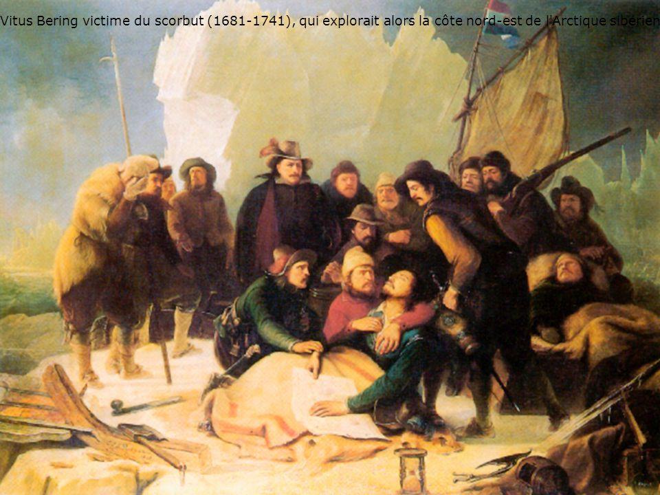 66 Vitus Bering victime du scorbut Vitus Bering victime du scorbut (1681-1741), qui explorait alors la côte nord-est de l'Arctique sibérien