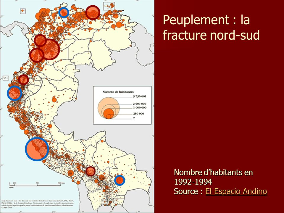 Nombre d'habitants en 1992-1994 Source : El Espacio Andino El Espacio AndinoEl Espacio Andino Peuplement : la fracture nord-sud