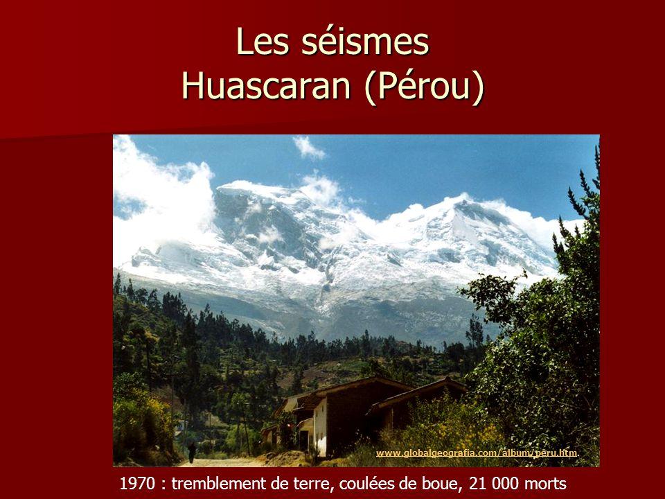 Séismes et éruption au Pérou Cordillère blanche Vallée du Rio Santa http://pubs.usgs.gov/prof/p1386i/peru /hazards.html