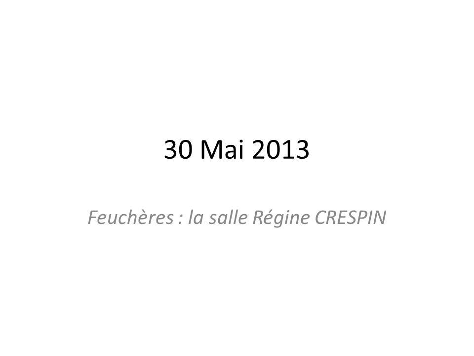30 Mai 2013 Feuchères : la salle Régine CRESPIN