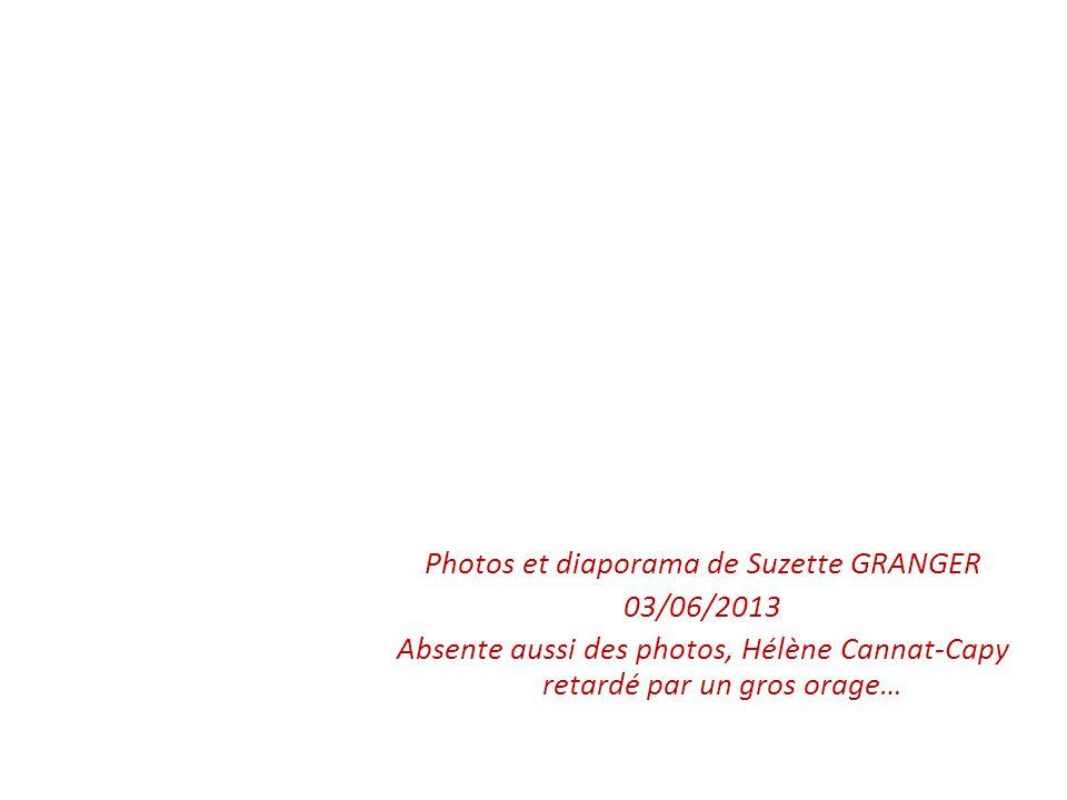 Photos et diaporama de Suzette GRANGER 03/06/2013 Absente aussi des photos, Hélène Cannat-Capy retardé par un gros orage…