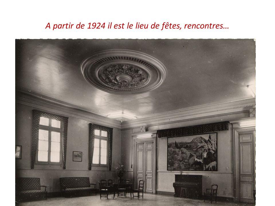 A partir de 1924 il est le lieu de fêtes, rencontres…