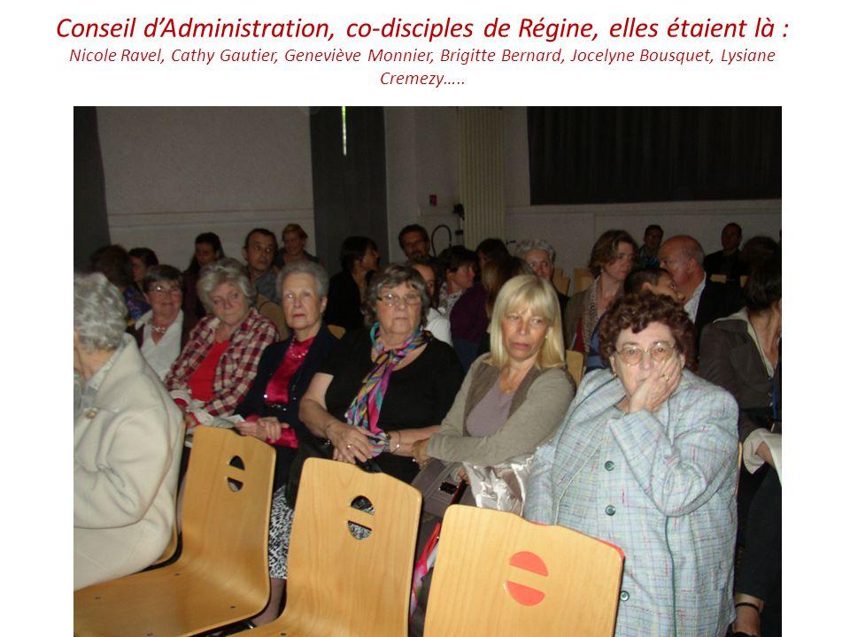 Conseil d'Administration, co-disciples de Régine, elles étaient là : Nicole Ravel, Cathy Gautier, Geneviève Monnier, Brigitte Bernard, Jocelyne Bousquet, Lysiane Cremezy…..