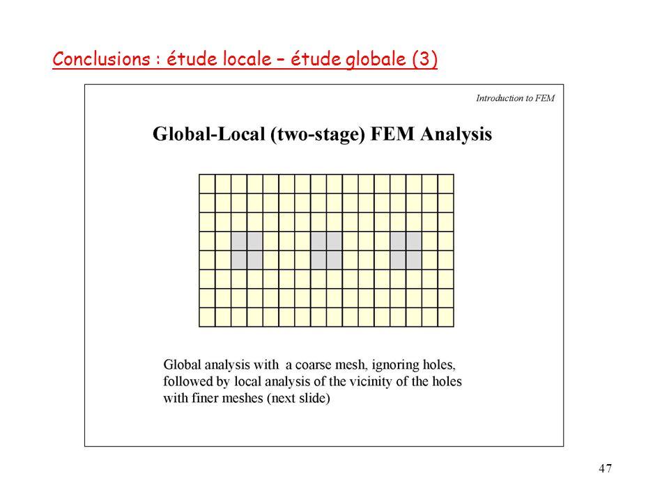 47 Conclusions : étude locale – étude globale (3)