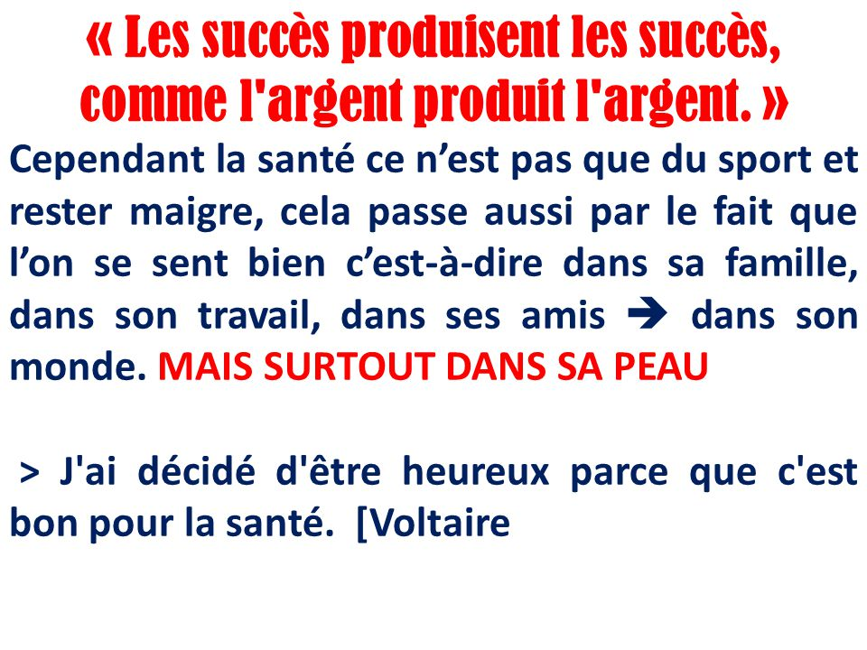 « Les succès produisent les succès, comme l argent produit l argent.