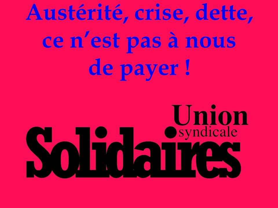 Austérité, crise, dette, ce n'est pas à nous de payer !