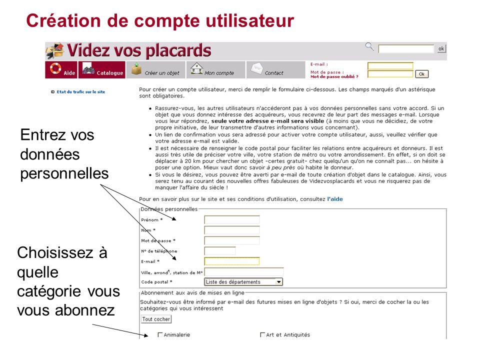 Création de compte utilisateur Entrez vos données personnelles Choisissez à quelle catégorie vous vous abonnez