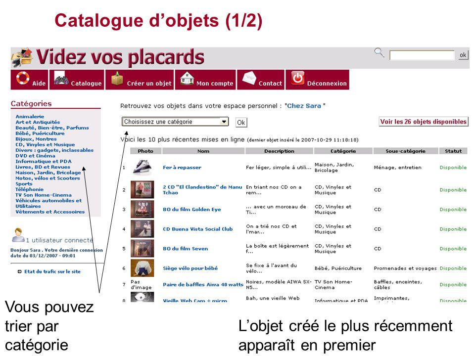 Catalogue d'objets (1/2) L'objet créé le plus récemment apparaît en premier Vous pouvez trier par catégorie
