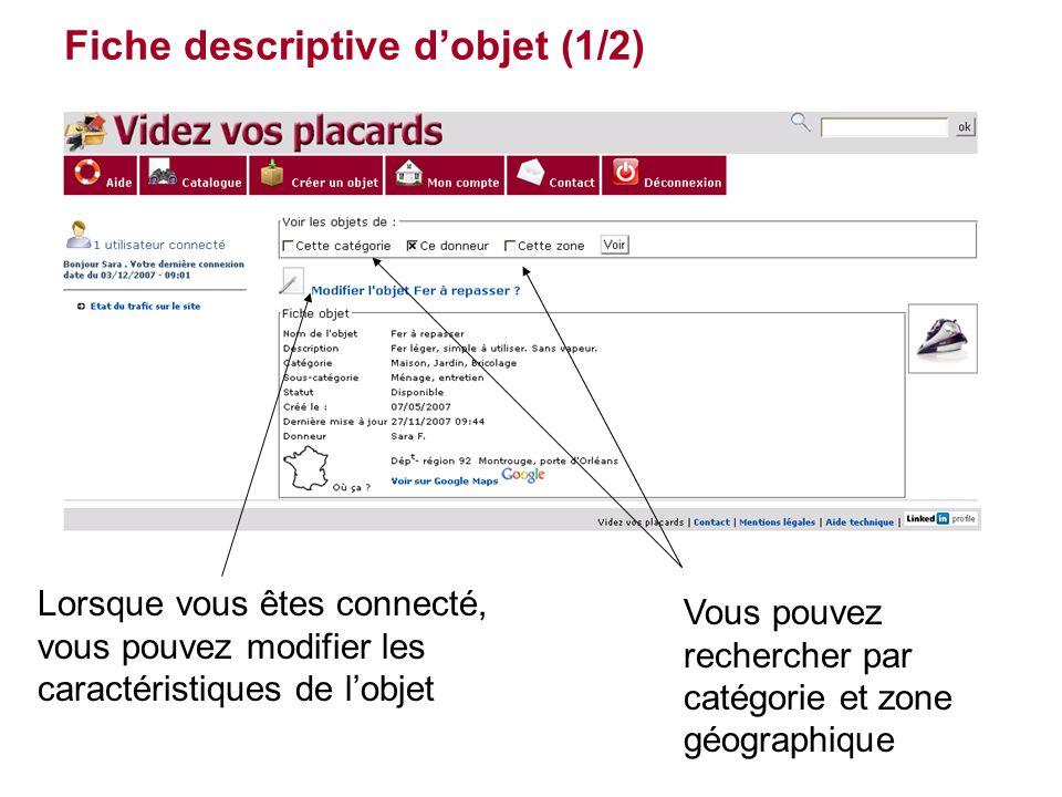 Fiche descriptive d'objet (1/2) Lorsque vous êtes connecté, vous pouvez modifier les caractéristiques de l'objet Vous pouvez rechercher par catégorie et zone géographique