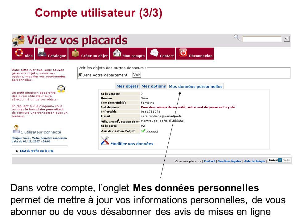Compte utilisateur (3/3) Dans votre compte, l'onglet Mes données personnelles permet de mettre à jour vos informations personnelles, de vous abonner ou de vous désabonner des avis de mises en ligne