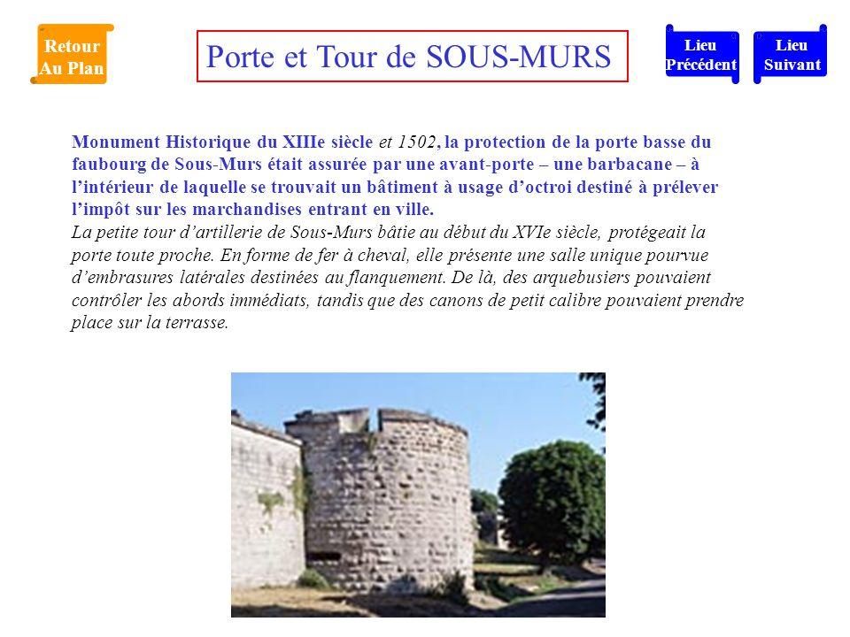 Monument Historique du XIIIe siècle et 1502, la protection de la porte basse du faubourg de Sous-Murs était assurée par une avant-porte – une barbacan