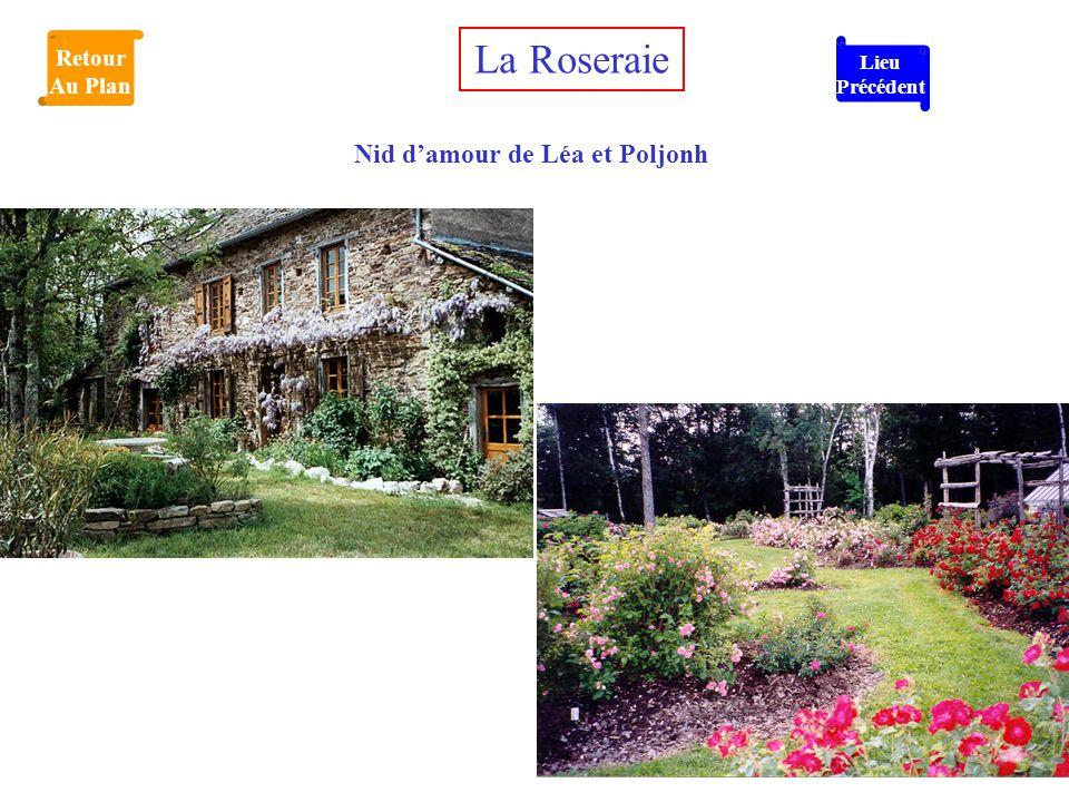 Nid d'amour de Léa et Poljonh La Roseraie Retour Au Plan Lieu Précédent