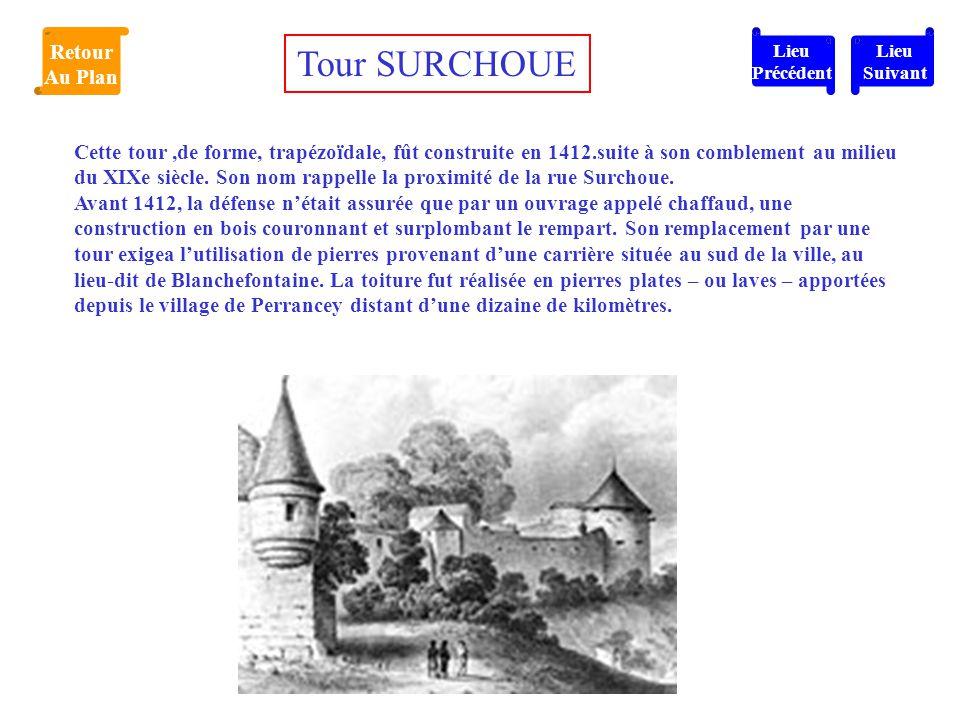 Cette tour,de forme, trapézoïdale, fût construite en 1412.suite à son comblement au milieu du XIXe siècle. Son nom rappelle la proximité de la rue Sur
