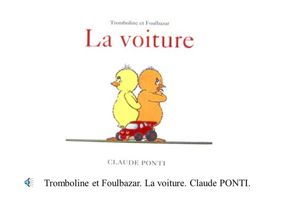 Tromboline et Foulbazar. La voiture. Claude PONTI.