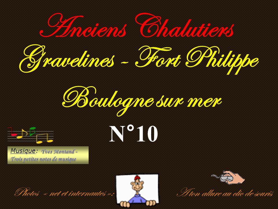 A ton allure au clic de souris Anciens Chalutiers Gravelines - Fort Philippe Boulogne sur mer N°10 Photos « net et internautes »: