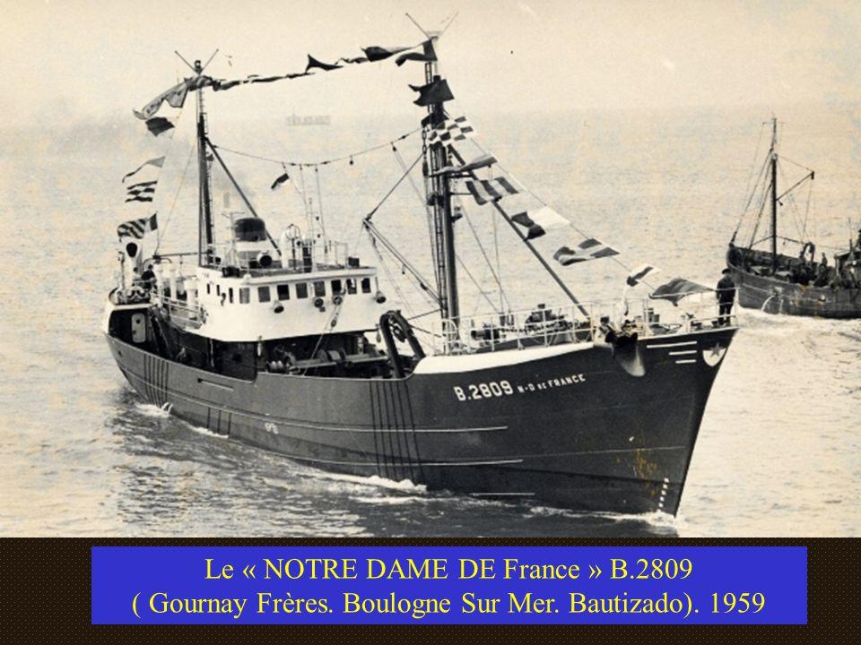 Le « NOTRE DAME DE France » B.2809 ( Gournay Frères. Boulogne Sur Mer. Bautizado). 1959