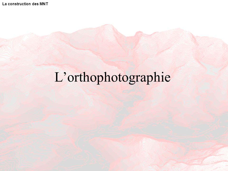 L'orthophotographie La construction des MNT