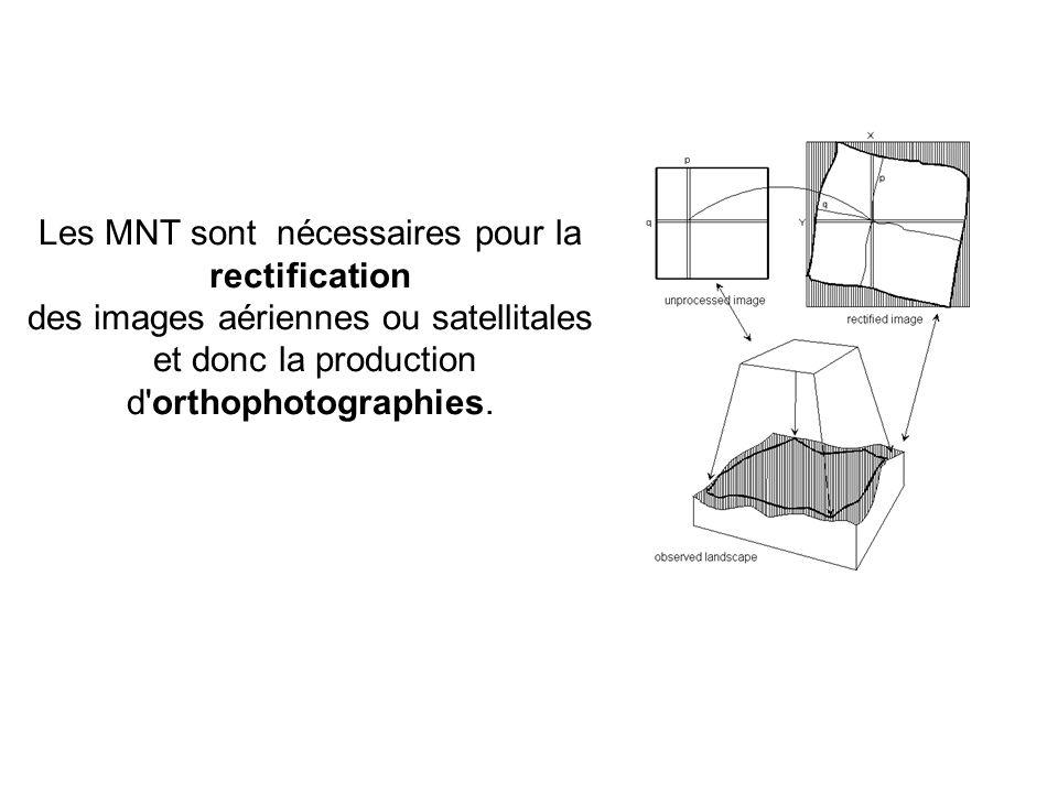 Les MNT sont nécessaires pour la rectification des images aériennes ou satellitales et donc la production d'orthophotographies.