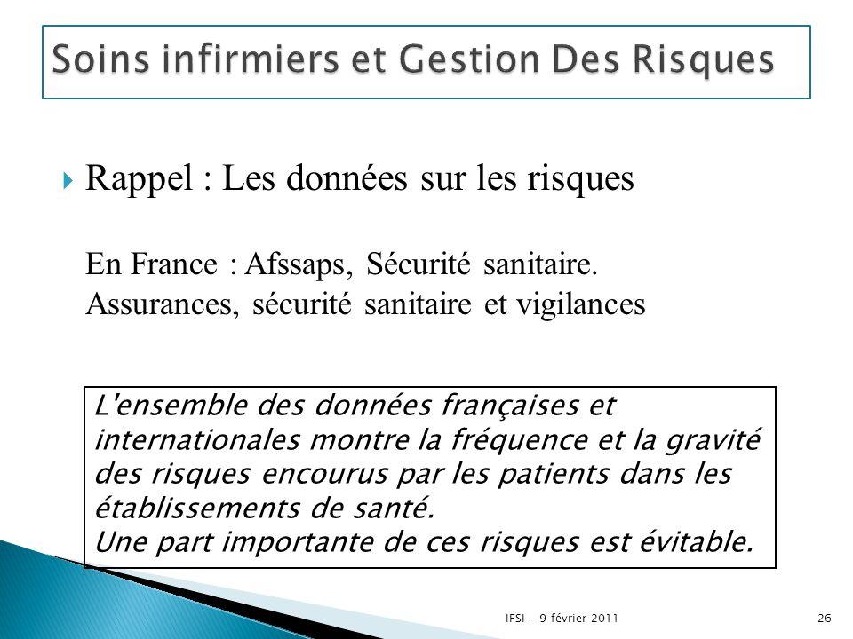  Rappel : Les données sur les risques En France : Afssaps, Sécurité sanitaire. Assurances, sécurité sanitaire et vigilances L'ensemble des données fr