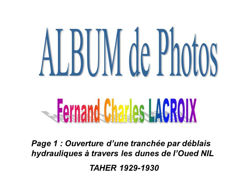 Page 1 : Ouverture d'une tranchée par déblais hydrauliques à travers les dunes de l'Oued NIL TAHER 1929-1930