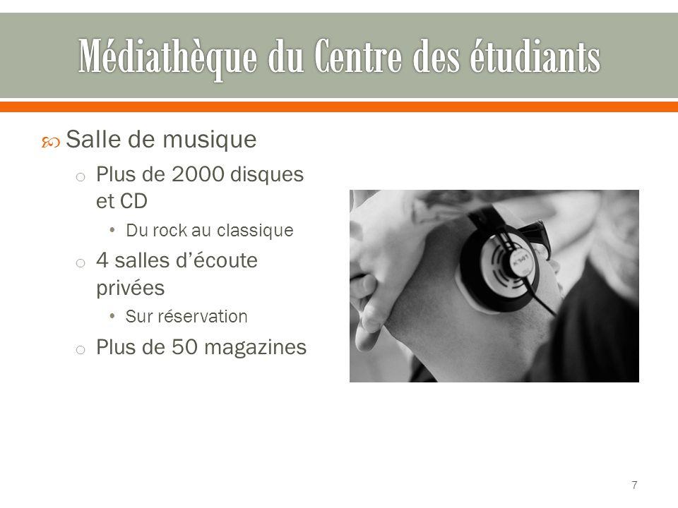  Salle de musique o Plus de 2000 disques et CD Du rock au classique o 4 salles d'écoute privées Sur réservation o Plus de 50 magazines 7