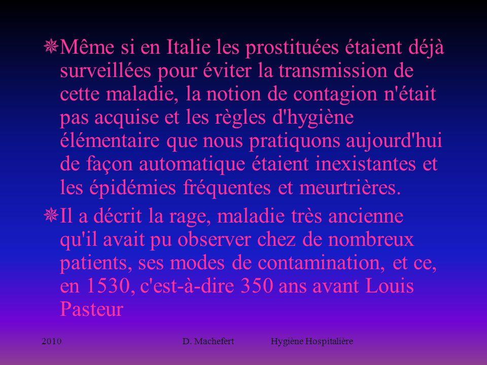 2010D. Machefert Hygiène Hospitalière  Même si en Italie les prostituées étaient déjà surveillées pour éviter la transmission de cette maladie, la no