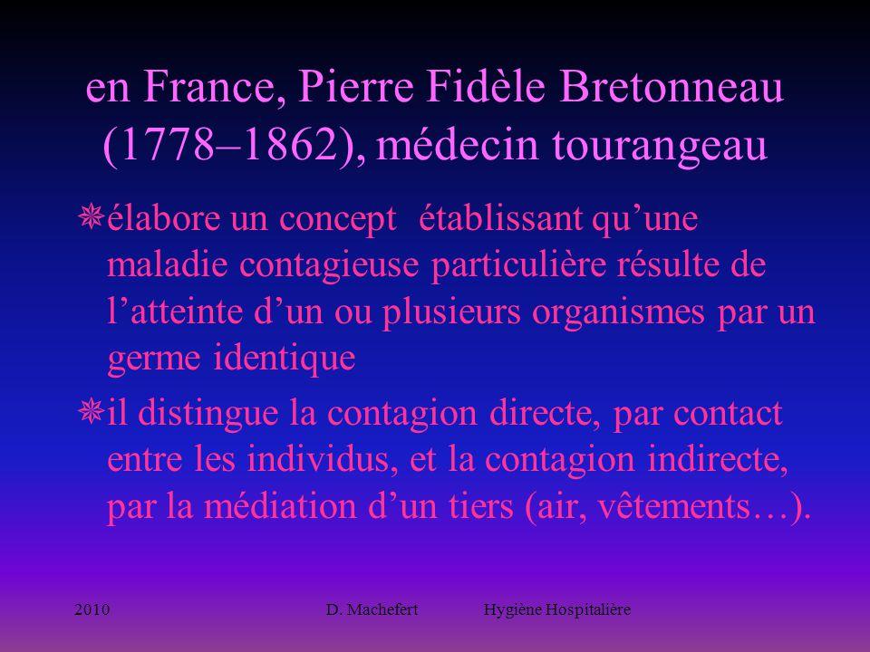 2010D. Machefert Hygiène Hospitalière en France, Pierre Fidèle Bretonneau (1778–1862), médecin tourangeau  élabore un concept établissant qu'une mala
