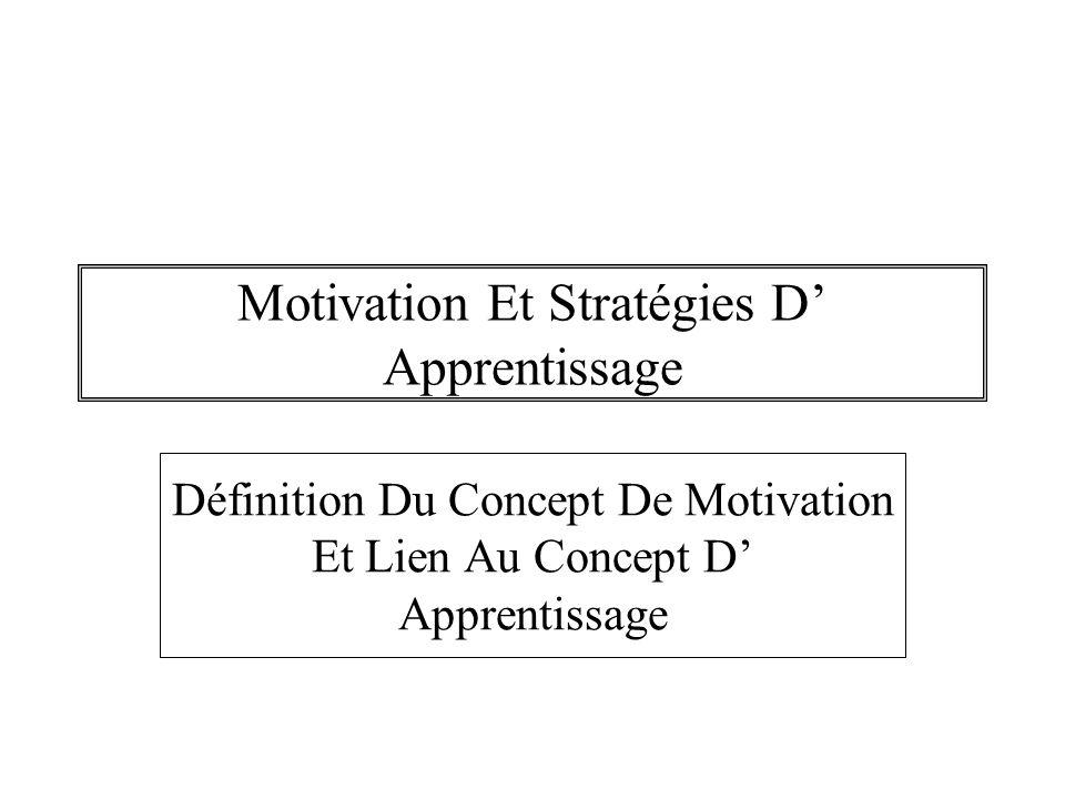 Motivation Et Stratégies D' Apprentissage Définition Du Concept De Motivation Et Lien Au Concept D' Apprentissage
