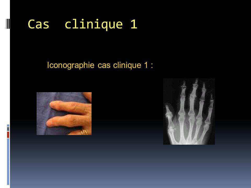 Iconographie cas clinique 1 : Cas clinique 1