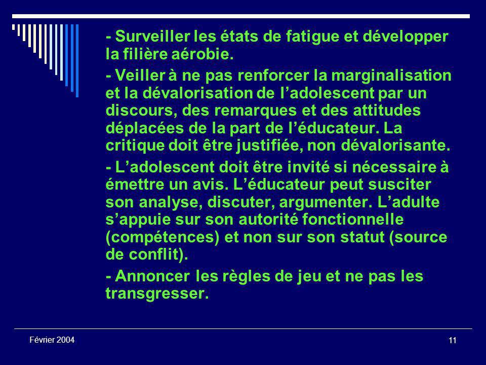 11 Février 2004 - Surveiller les états de fatigue et développer la filière aérobie.