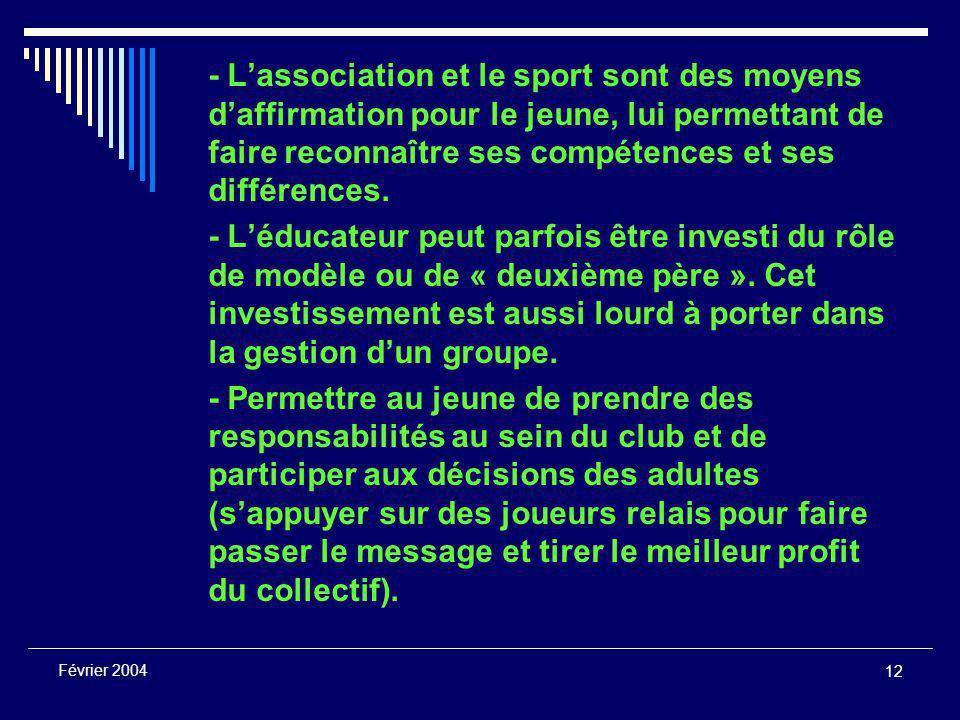 12 Février 2004 - L'association et le sport sont des moyens d'affirmation pour le jeune, lui permettant de faire reconnaître ses compétences et ses différences.