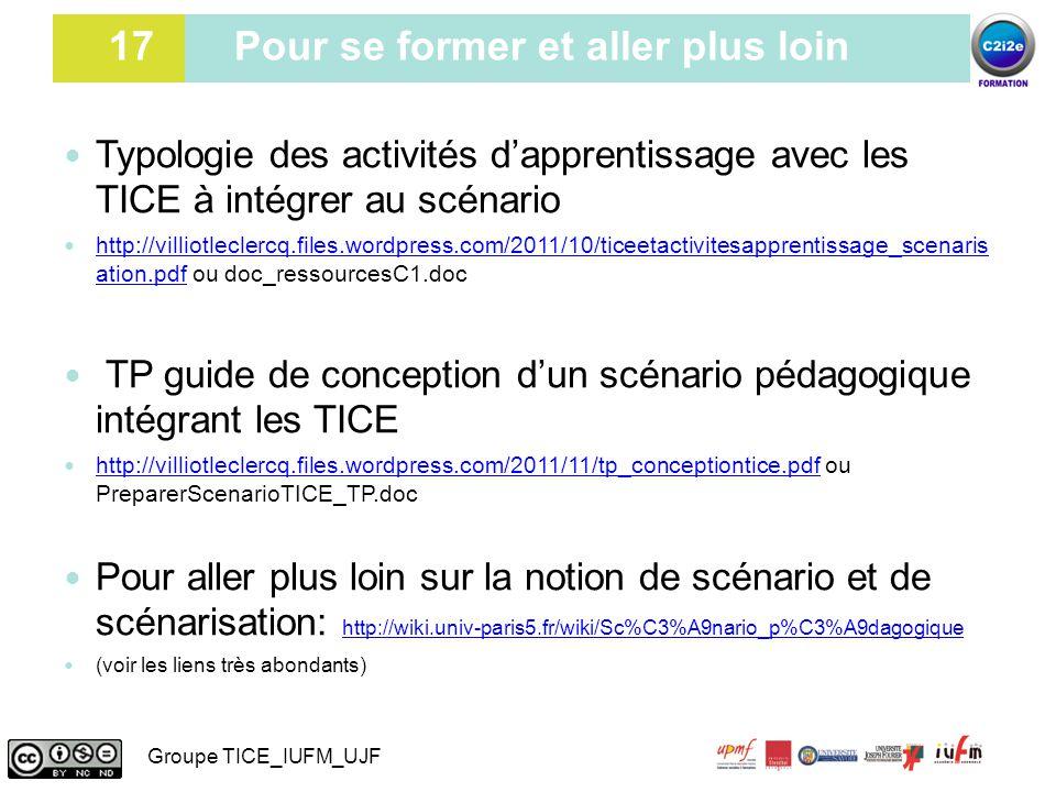 17 17 Pour se former et aller plus loin Typologie des activités d'apprentissage avec les TICE à intégrer au scénario http://villiotleclercq.files.word