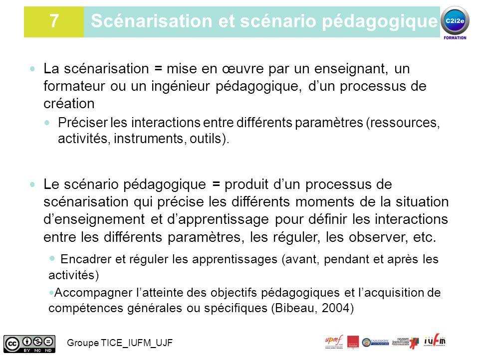 7 7 Scénarisation et scénario pédagogique La scénarisation = mise en œuvre par un enseignant, un formateur ou un ingénieur pédagogique, d'un processus