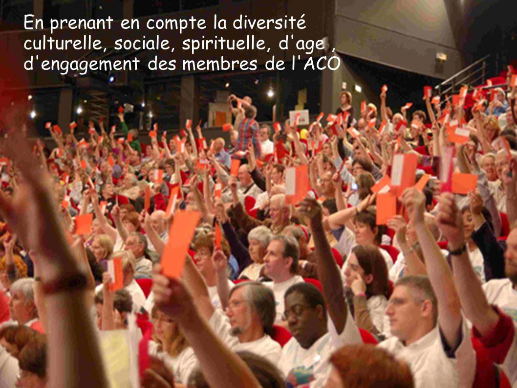 En prenant en compte la diversité culturelle, sociale, spirituelle, d'age, d'engagement des membres de l'ACO