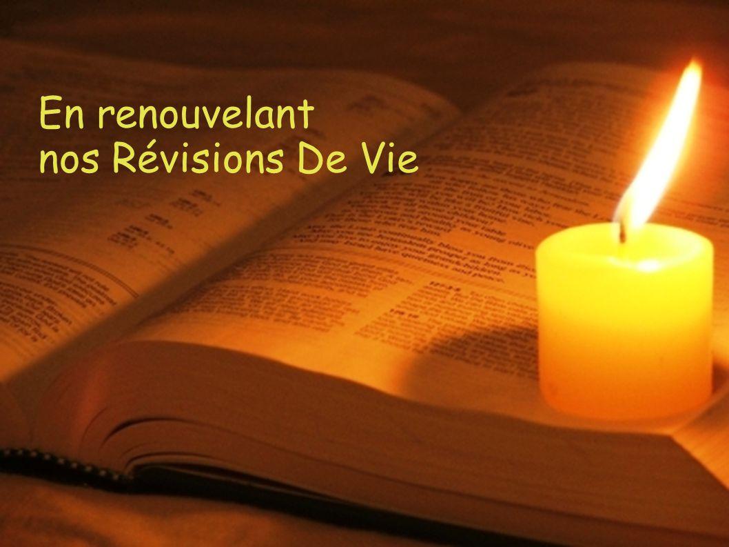 En renouvelant nos Révisions De Vie