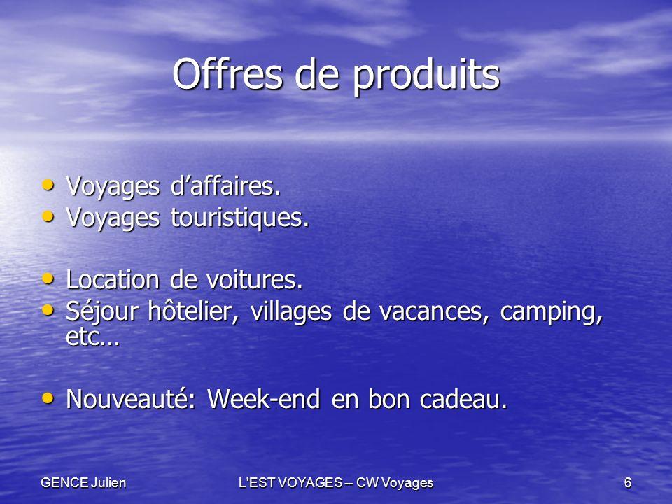 GENCE JulienL'EST VOYAGES -- CW Voyages6 Offres de produits Voyages d'affaires. Voyages d'affaires. Voyages touristiques. Voyages touristiques. Locati