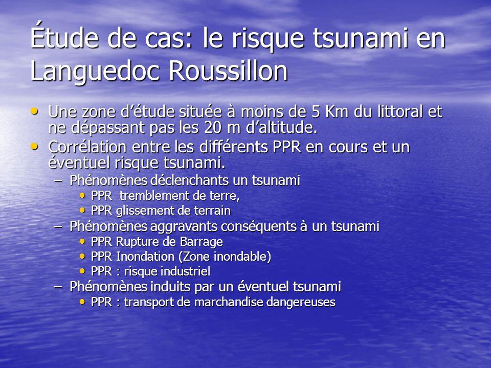 Étude de cas: le risque tsunami en Languedoc Roussillon Une zone d'étude située à moins de 5 Km du littoral et ne dépassant pas les 20 m d'altitude.