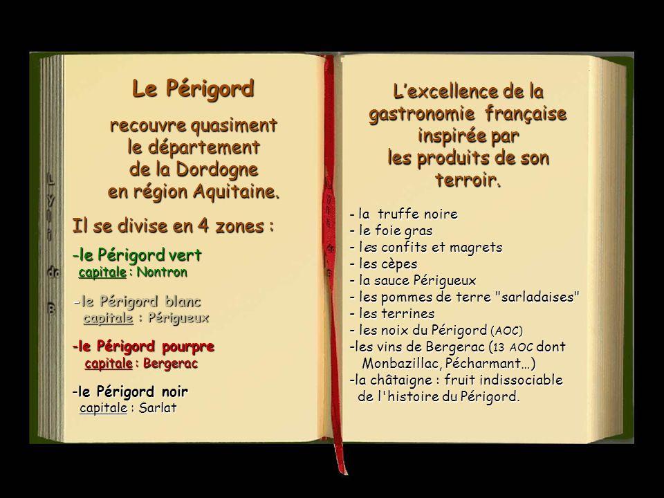 Le Périgord recouvre quasiment le département de la Dordogne en région Aquitaine.