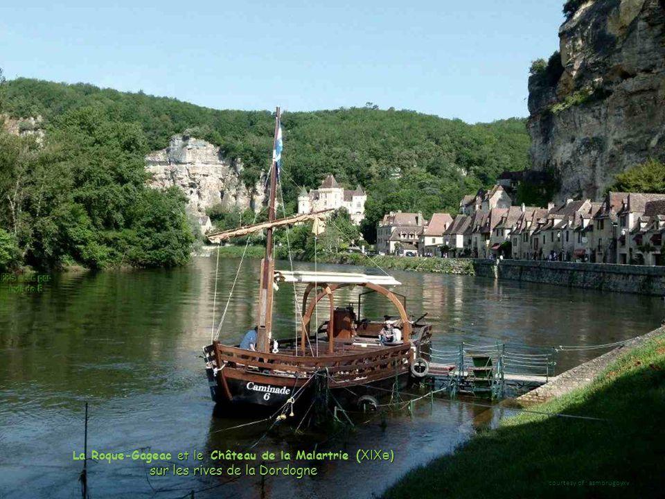 et le XIXe) La Roque-Gageac et le Château de la Malartrie ( XIXe) sur les rives de la Dordogne courtesy of : asmbrugbyxv