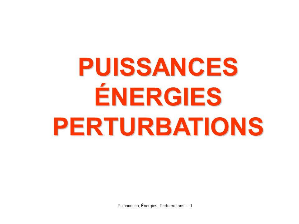 Puissances, Énergies, Perturbations – 1 PUISSANCESÉNERGIESPERTURBATIONS