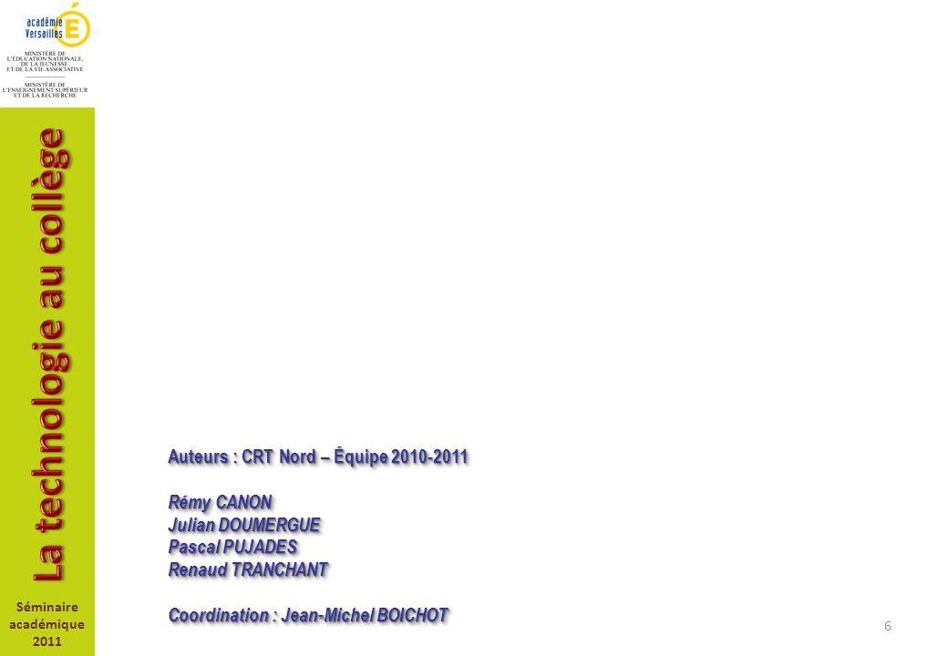 6 Auteurs : CRT Nord – Équipe 2010-2011 Rémy CANON Julian DOUMERGUE Pascal PUJADES Renaud TRANCHANT Coordination : Jean-Michel BOICHOT Auteurs : CRT N