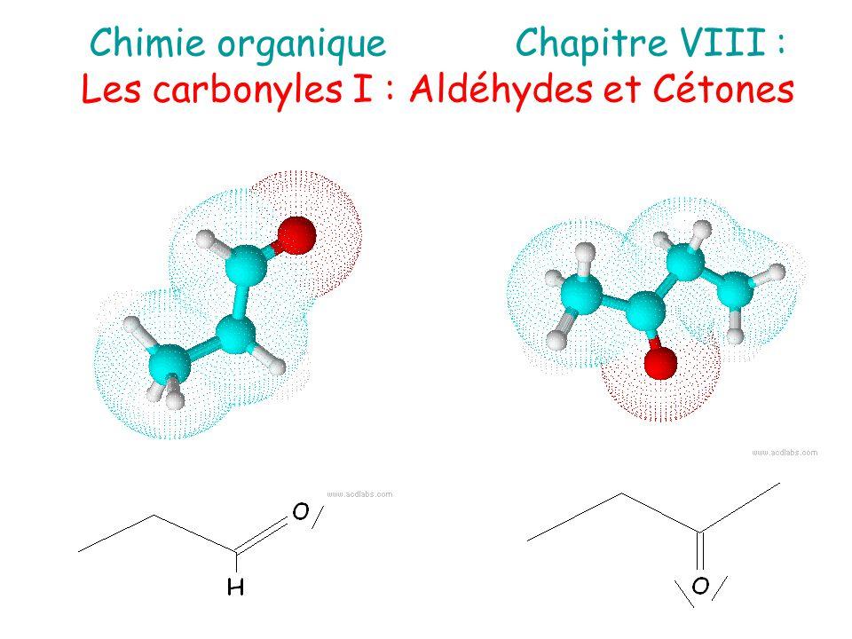 Chimie organiqueChapitre VIII : Les carbonyles I : Aldéhydes et Cétones