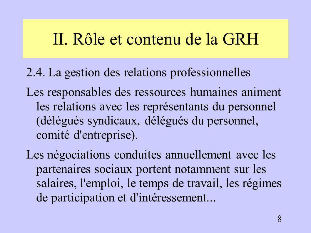 II. Rôle et contenu de la GRH 2.3. La gestion de l'information et de la communication La communication interne répond à une triple nécessité : légale
