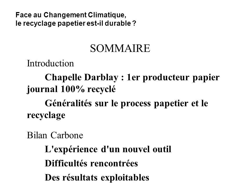 SOMMAIRE Introduction Chapelle Darblay : 1er producteur papier journal 100% recyclé Généralités sur le process papetier et le recyclage Bilan Carbone