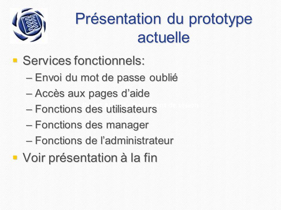 Projet AGEEI - Document de vision Présentation du prototype actuelle  Services fonctionnels: –Envoi du mot de passe oublié –Accès aux pages d'aide –F
