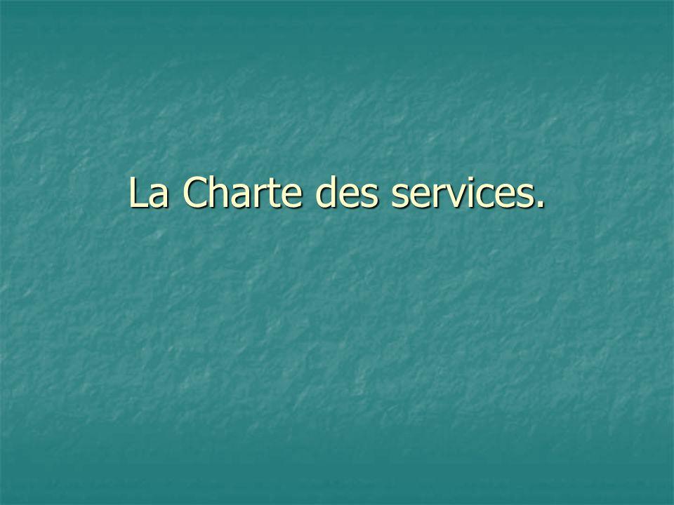 La Charte des services.